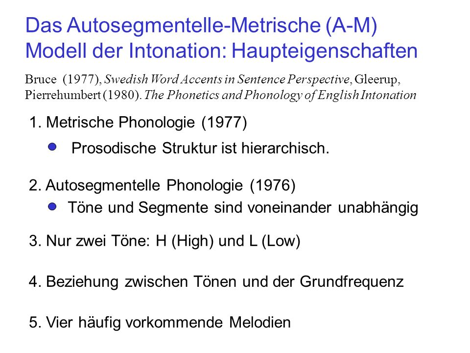 Das Autosegmentelle-Metrische (A-M) Modell der Intonation: Haupteigenschaften