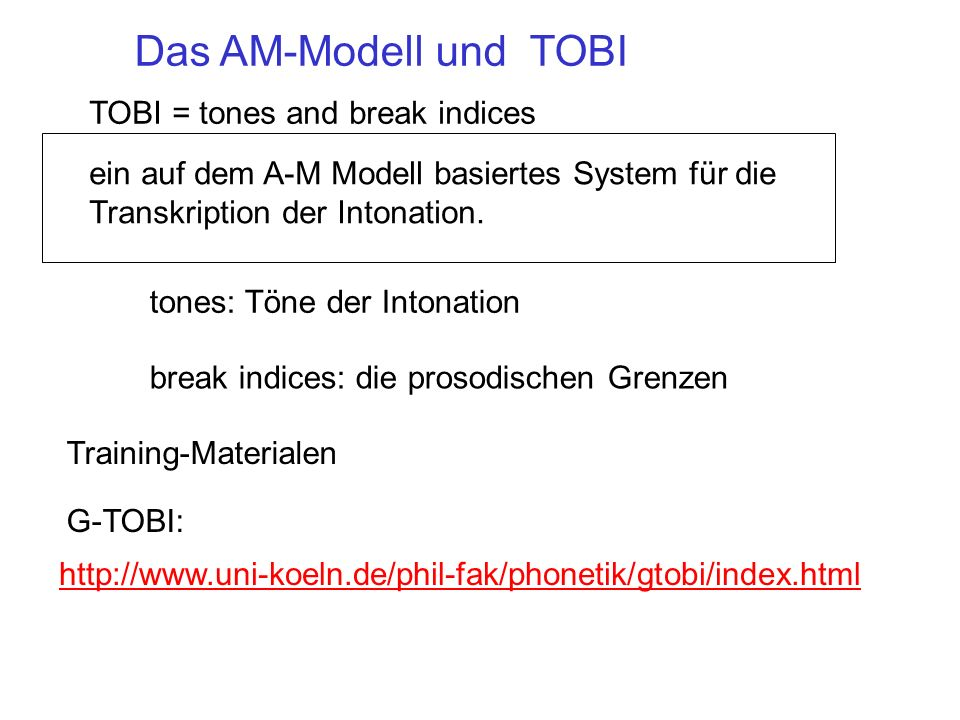 Das AM-Modell und TOBI TOBI = tones and break indices
