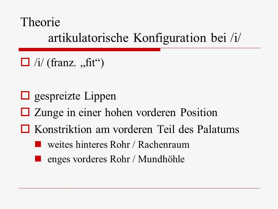 Theorie artikulatorische Konfiguration bei /i/