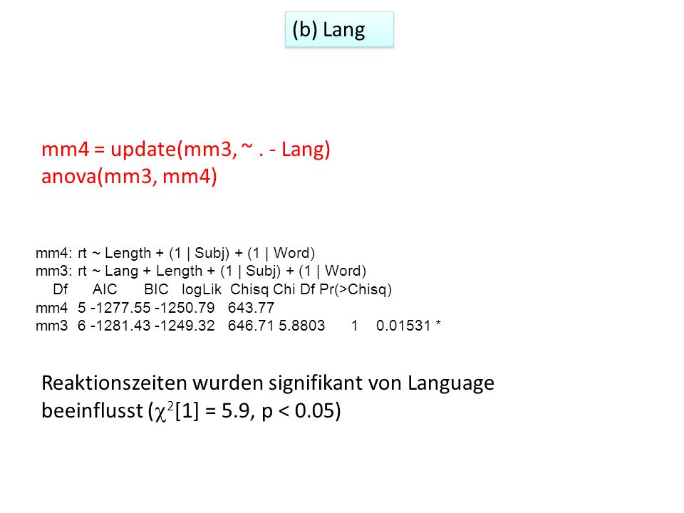 (b) Lang mm4 = update(mm3, ~ . - Lang) anova(mm3, mm4)