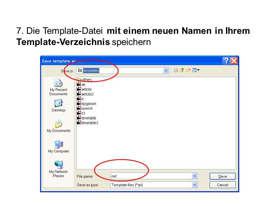 7. Die Template-Datei mit einem neuen Namen in Ihrem Template-Verzeichnis speichern