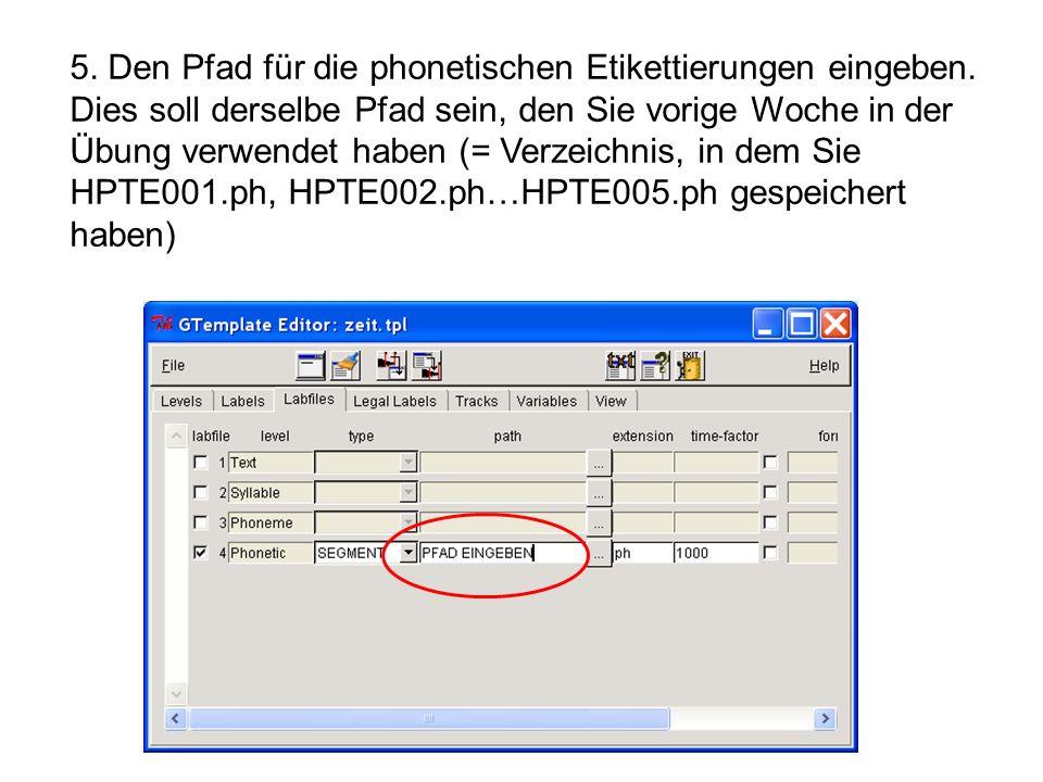 5. Den Pfad für die phonetischen Etikettierungen eingeben