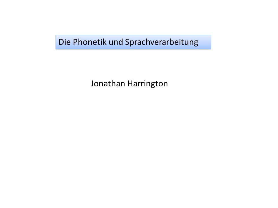 Die Phonetik und Sprachverarbeitung