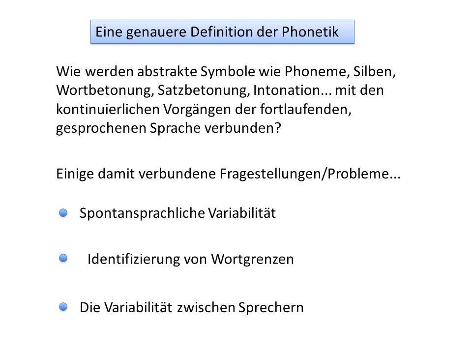 Eine genauere Definition der Phonetik
