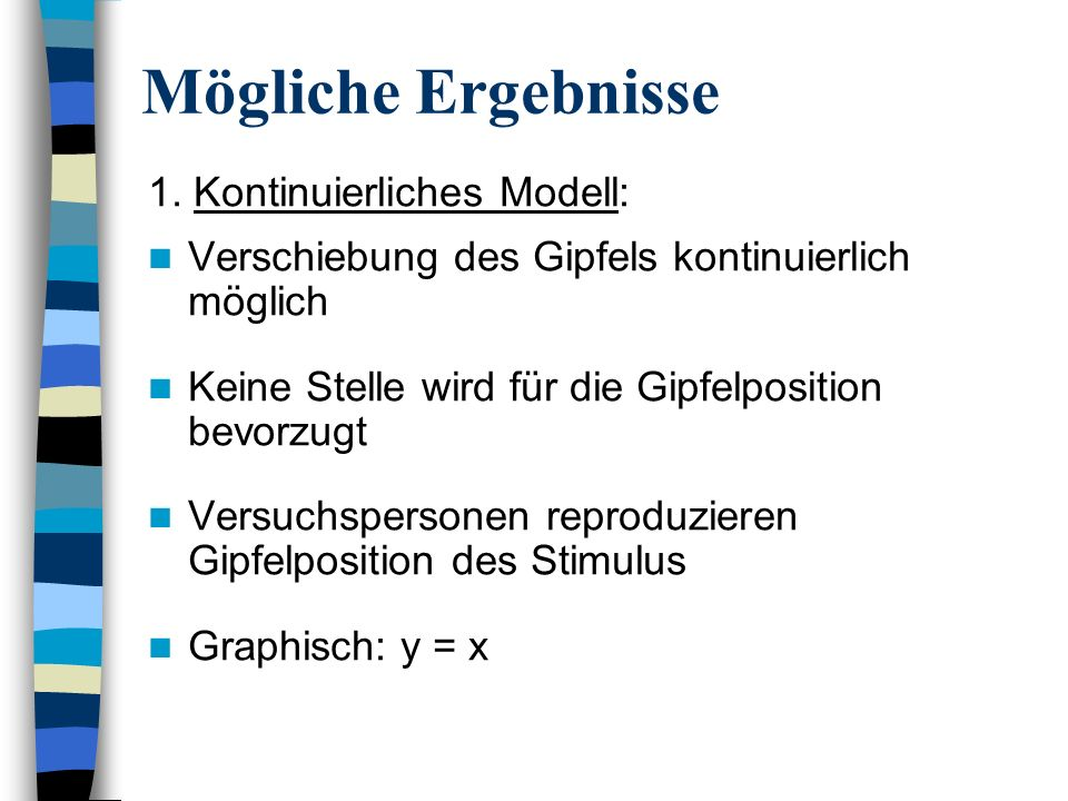 Mögliche Ergebnisse 1. Kontinuierliches Modell: