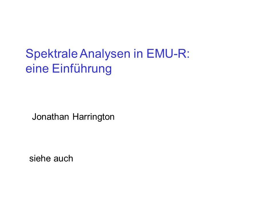 Spektrale Analysen in EMU-R: eine Einführung