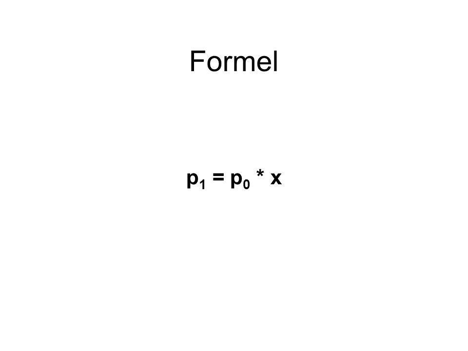 Formel p1 = p0 * x
