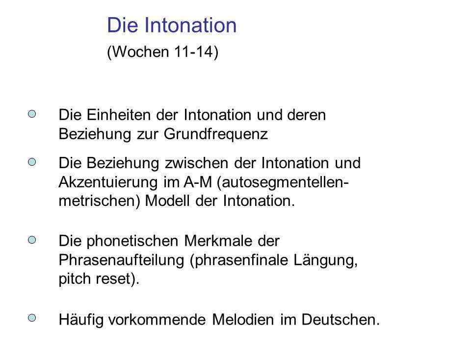 Die Intonation (Wochen 11-14)