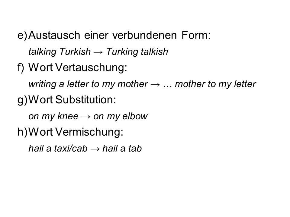 e) Austausch einer verbundenen Form: