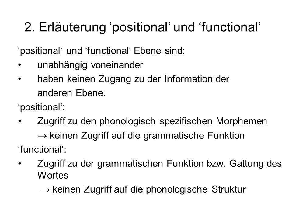 2. Erläuterung 'positional' und 'functional'