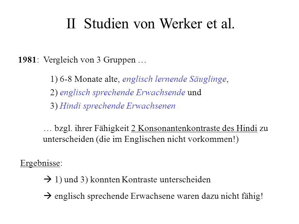 II Studien von Werker et al.