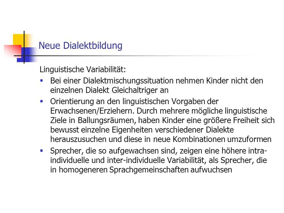 Neue Dialektbildung Linguistische Variabilität:
