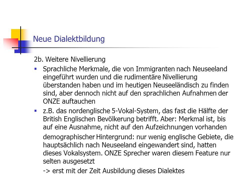 Neue Dialektbildung 2b. Weitere Nivellierung
