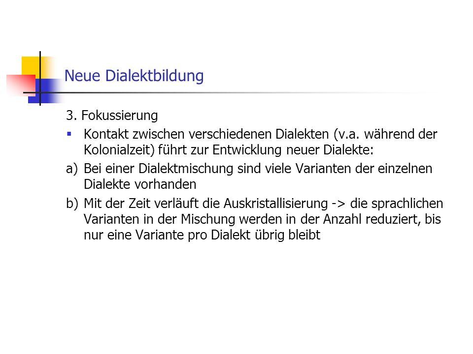 Neue Dialektbildung 3. Fokussierung