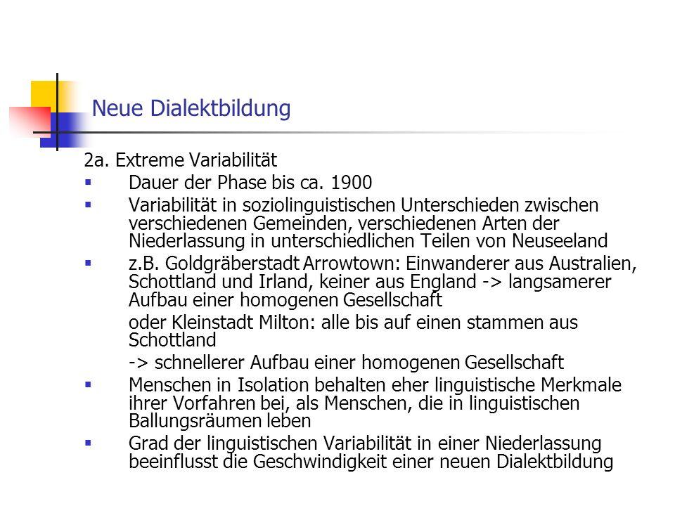 Neue Dialektbildung 2a. Extreme Variabilität