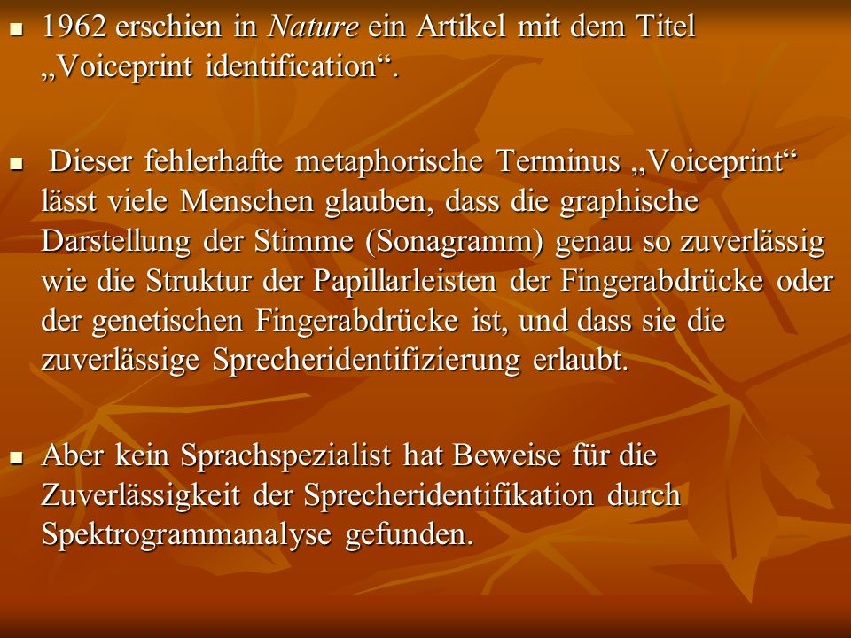 "1962 erschien in Nature ein Artikel mit dem Titel ""Voiceprint identification ."
