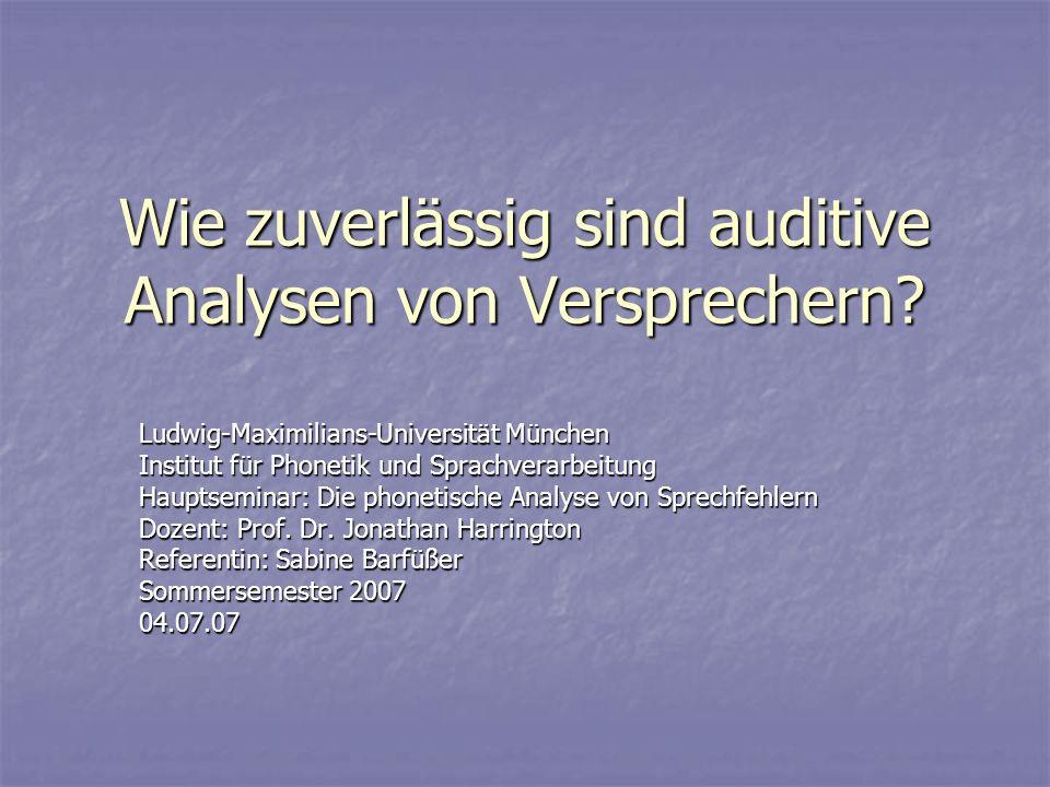 Wie zuverlässig sind auditive Analysen von Versprechern