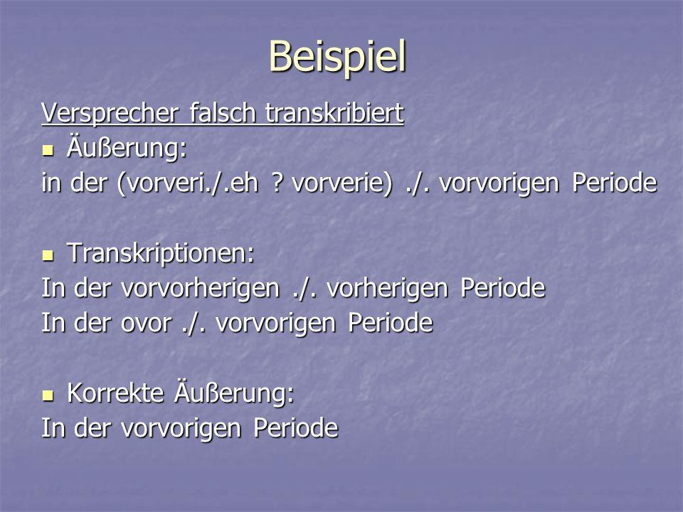 Beispiel Versprecher falsch transkribiert Äußerung: