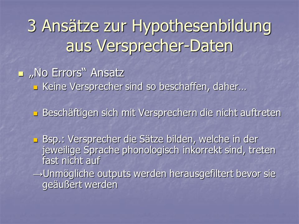 3 Ansätze zur Hypothesenbildung aus Versprecher-Daten