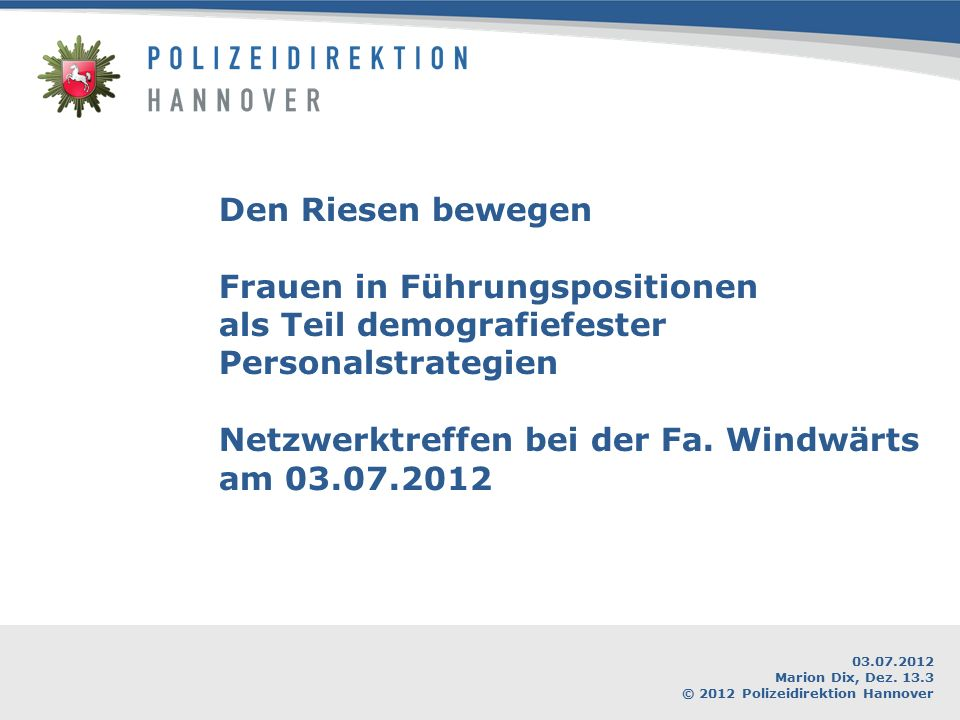 03.07.2012 Marion Dix, Dez. 13.3 © 2012 Polizeidirektion Hannover