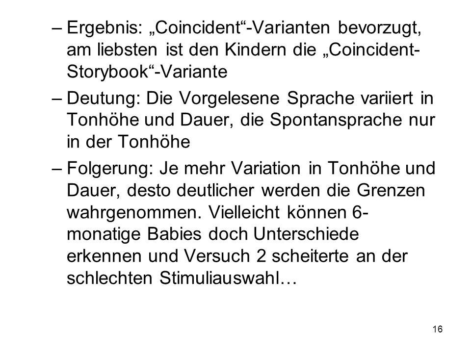 """Ergebnis: """"Coincident -Varianten bevorzugt, am liebsten ist den Kindern die """"Coincident-Storybook -Variante"""