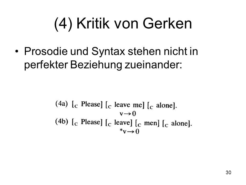 (4) Kritik von Gerken Prosodie und Syntax stehen nicht in perfekter Beziehung zueinander: