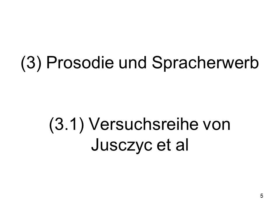 (3) Prosodie und Spracherwerb (3.1) Versuchsreihe von Jusczyc et al