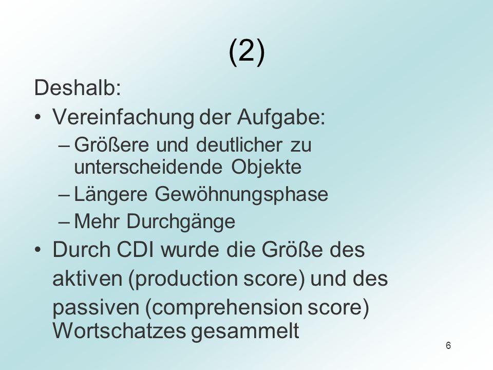 (2) Deshalb: Vereinfachung der Aufgabe: Durch CDI wurde die Größe des