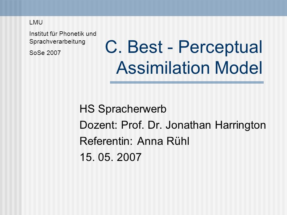 C. Best - Perceptual Assimilation Model