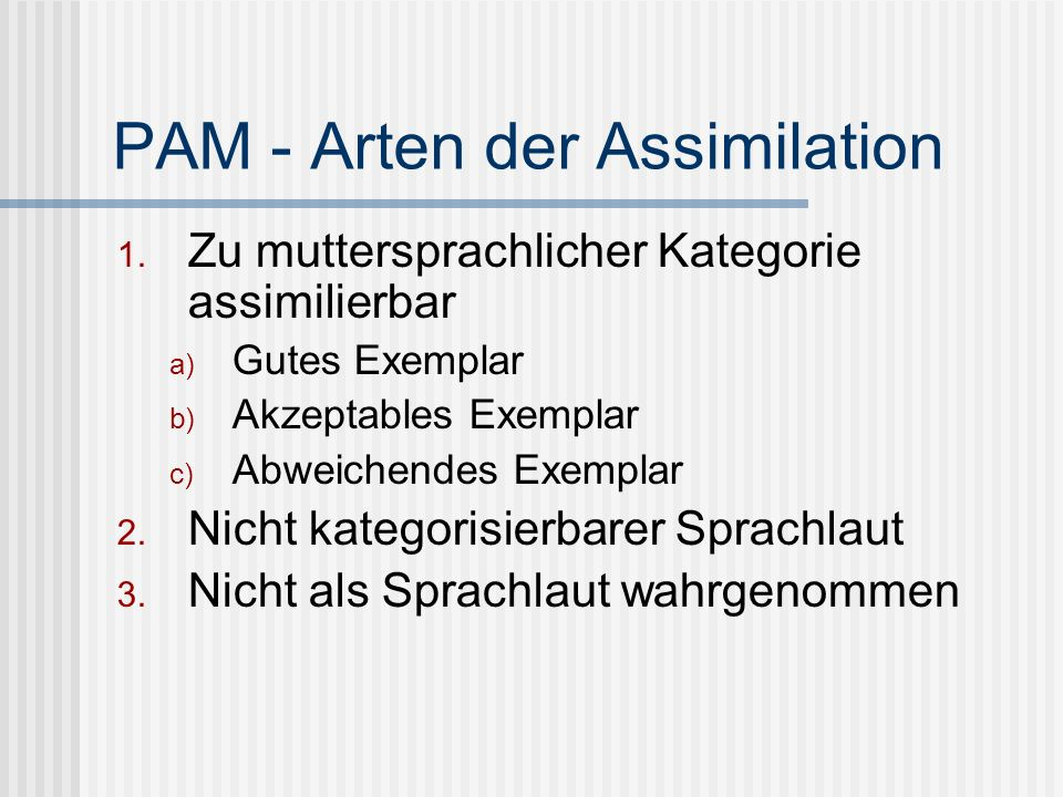 PAM - Arten der Assimilation