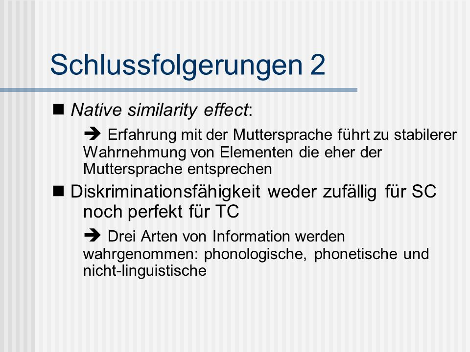Schlussfolgerungen 2  Native similarity effect: