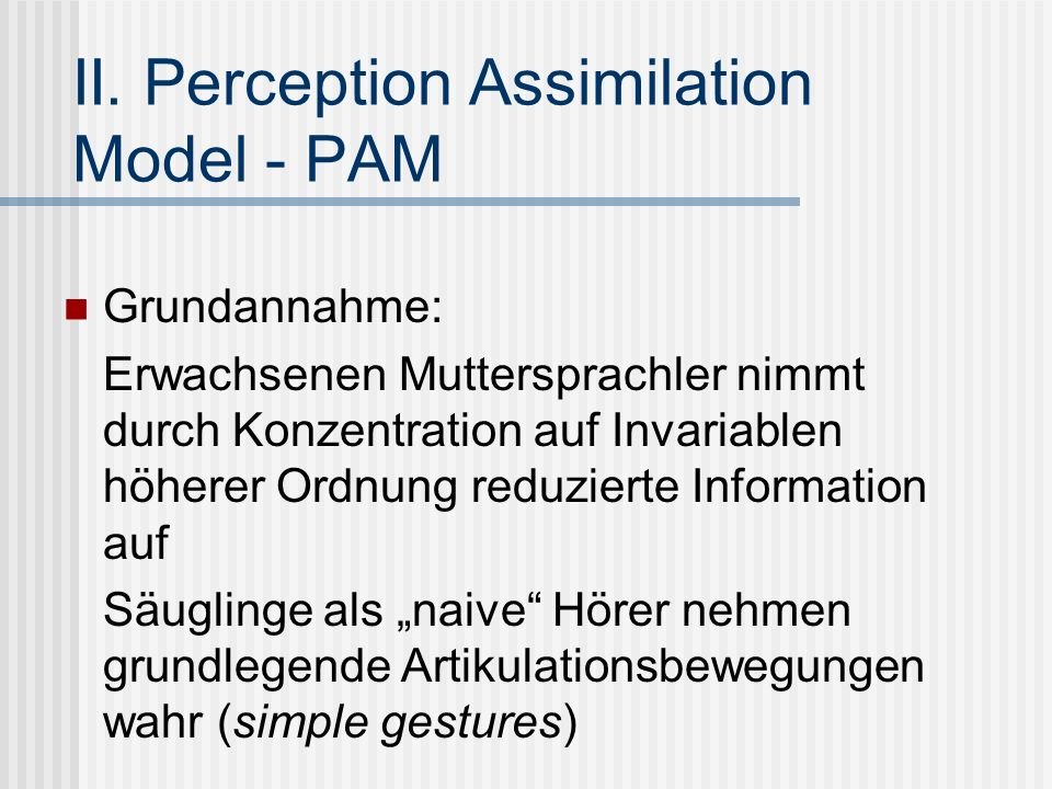 II. Perception Assimilation Model - PAM