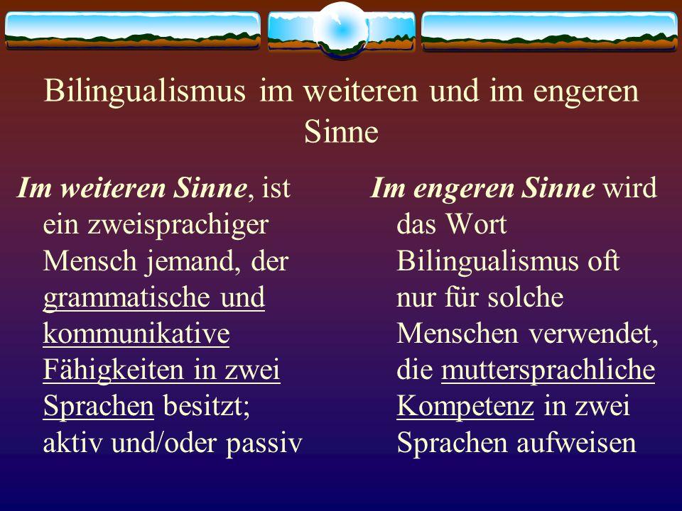 Bilingualismus im weiteren und im engeren Sinne
