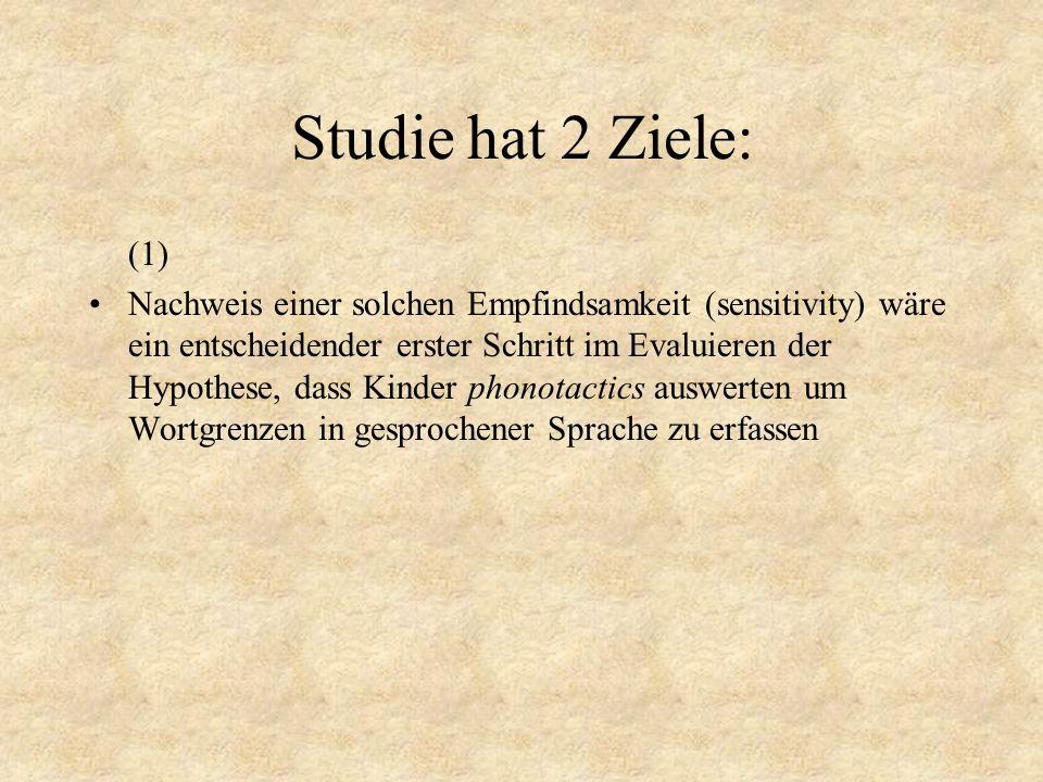 Studie hat 2 Ziele: (1)