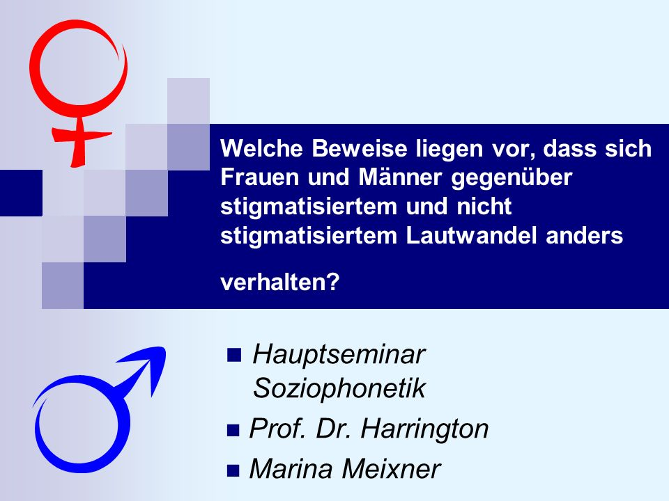 Hauptseminar Soziophonetik Prof. Dr. Harrington Marina Meixner