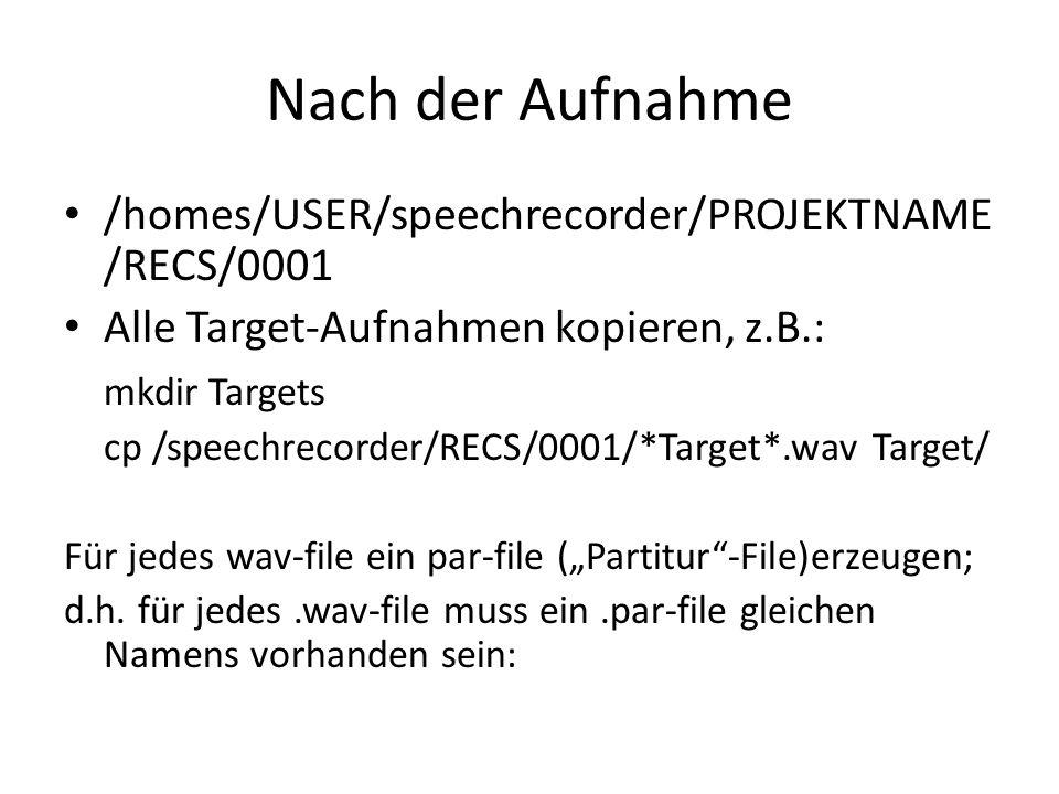 Nach der Aufnahme /homes/USER/speechrecorder/PROJEKTNAME/RECS/0001