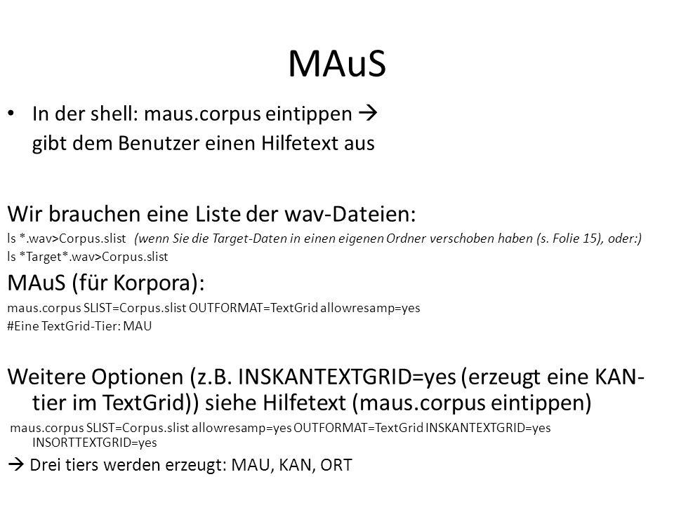 MAuS Wir brauchen eine Liste der wav-Dateien: MAuS (für Korpora):