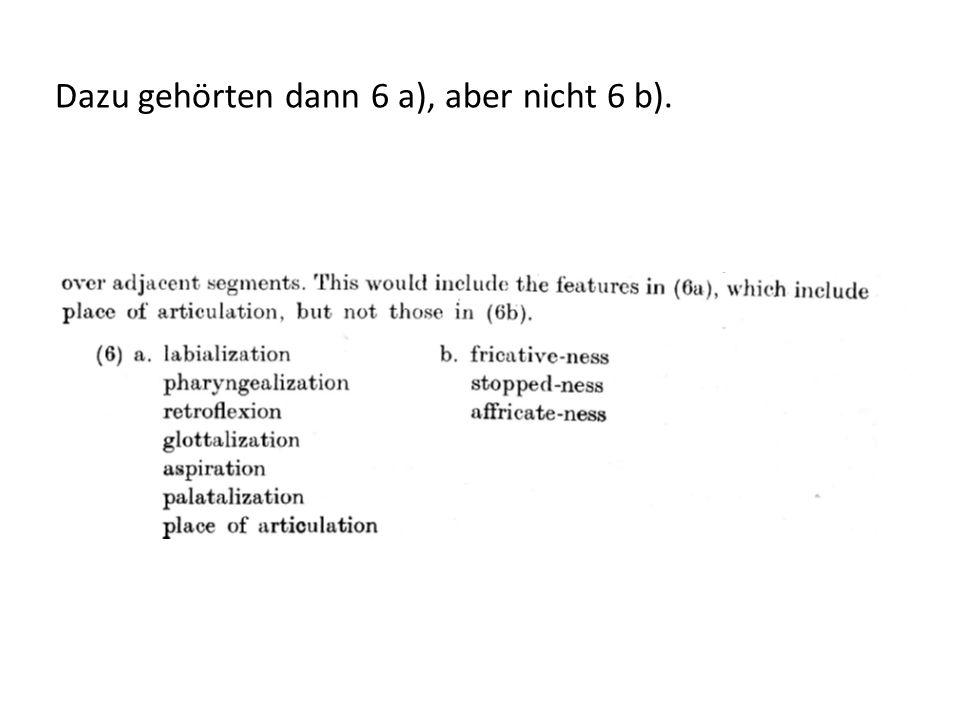 Dazu gehörten dann 6 a), aber nicht 6 b).