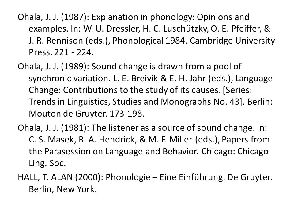 Ohala, J. J. (1987): Explanation in phonology: Opinions and examples