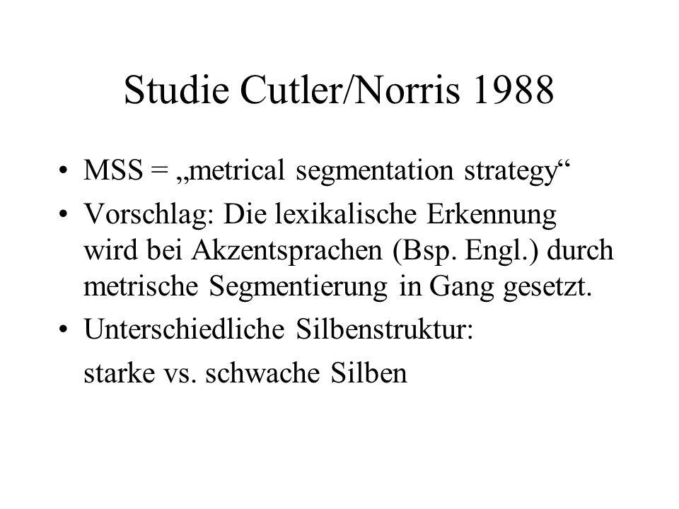 "Studie Cutler/Norris 1988 MSS = ""metrical segmentation strategy"