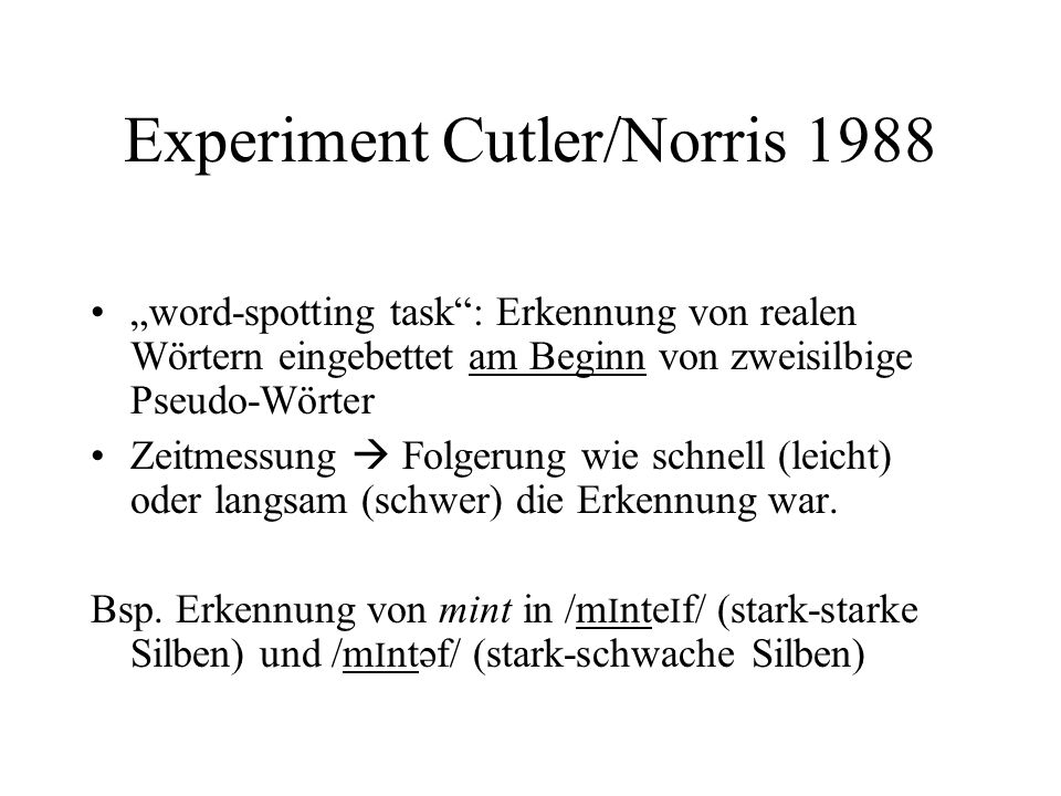Experiment Cutler/Norris 1988
