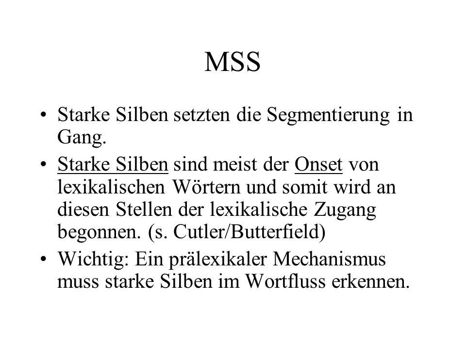 MSS Starke Silben setzten die Segmentierung in Gang.