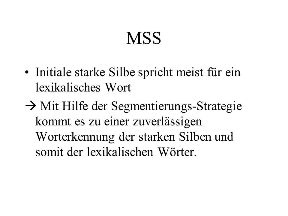 MSS Initiale starke Silbe spricht meist für ein lexikalisches Wort