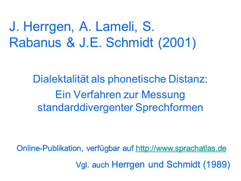 J. Herrgen, A. Lameli, S. Rabanus & J.E. Schmidt (2001)
