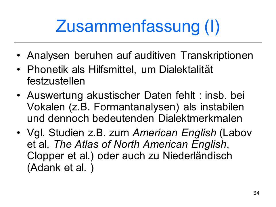 Zusammenfassung (I) Analysen beruhen auf auditiven Transkriptionen