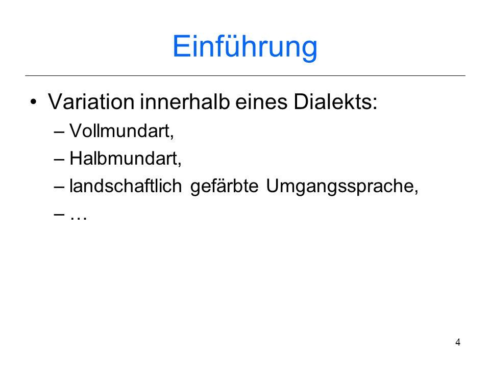 Einführung Variation innerhalb eines Dialekts: Vollmundart,