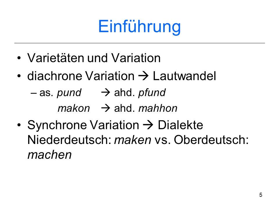 Einführung Varietäten und Variation diachrone Variation  Lautwandel