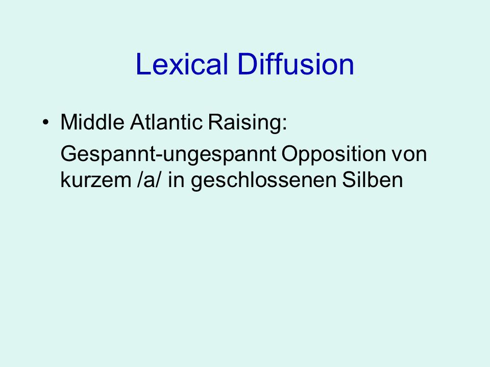 Lexical Diffusion Middle Atlantic Raising: