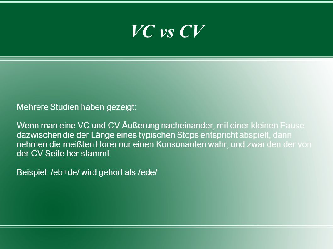 VC vs CV Mehrere Studien haben gezeigt: