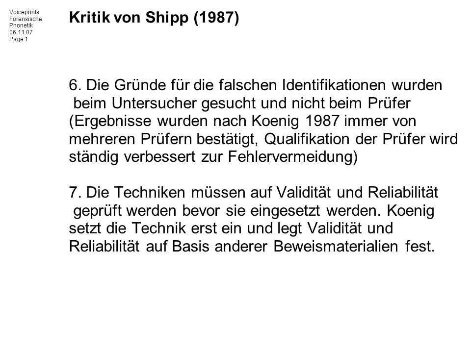 Kritik von Shipp (1987) 6. Die Gründe für die falschen Identifikationen wurden. beim Untersucher gesucht und nicht beim Prüfer.